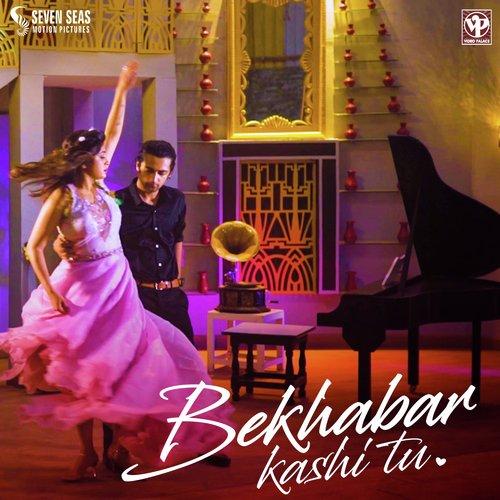 Listen to Bekhabar Kashi Tu Songs by Rohit Shyam Raut