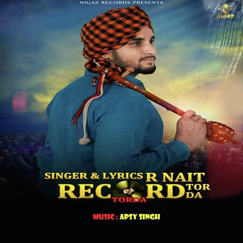 Listen to Record Tor Da Songs by R Nait - Download Record