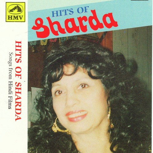 Hits Of Sharda All Songs Download Or Listen Free Online Saavn