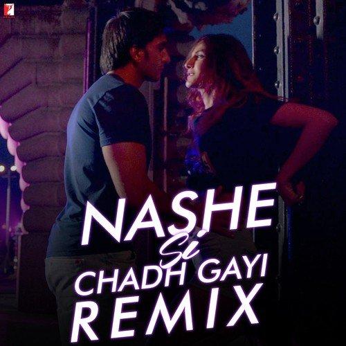 Nashe Si Chadh Gayi - Remix Song - Download Nashe Si Chadh