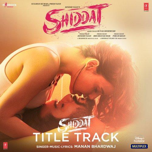 "Shiddat Title Track (From ""Shiddat"")"
