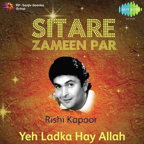"Sitare Zameen Par - Rishi Kapoor - ""Ye Ladka Hay Allah"""
