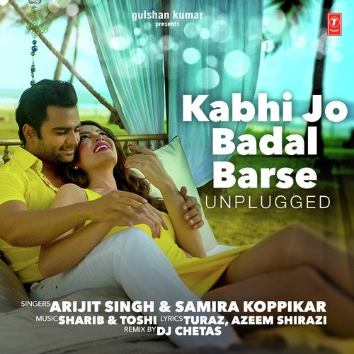 Kabhi jo badal barse (unplugged) arijit singh | shazam.