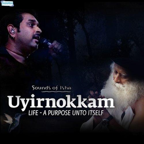 Uyirnokkam (Full Song) - Sounds of Isha - Download or Listen