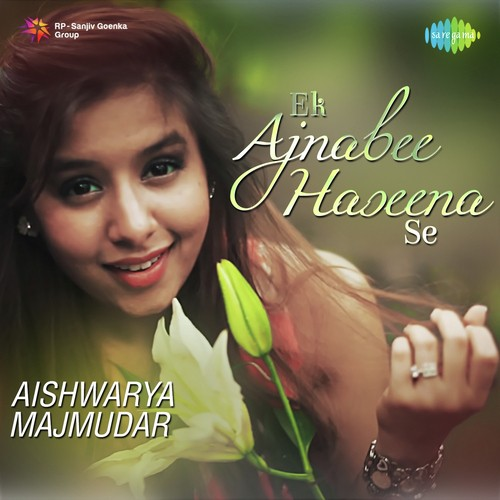 Ek ajnabee haseena se (full song) ajanabee download or listen.