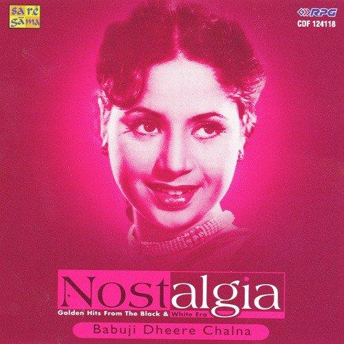 Nostalgia - Babuji Dheere Chalna