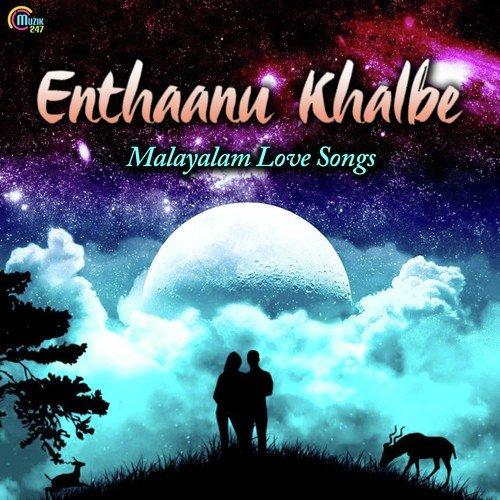 Enthaanu Khalbe - Malayalam Love Songs