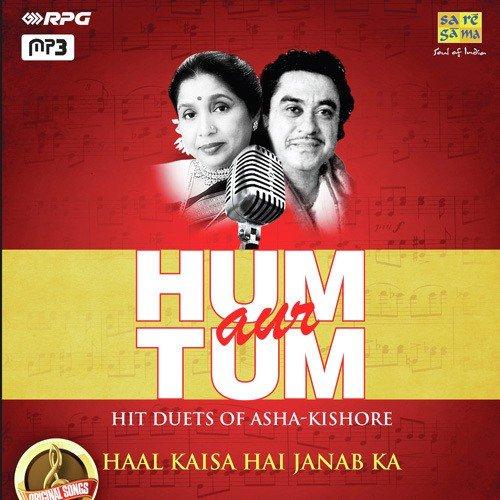 Hum Aur Tum - Hit Duets Of Asha-Kishore - Haal Kaisa Hai Janab Ka