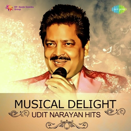 Musical Delight - Udit Narayan Hits Songs - Download and
