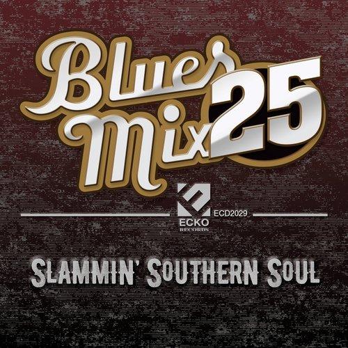 Blues Mix Vol  25: Slammin' Southern Soul by Rick Lawson