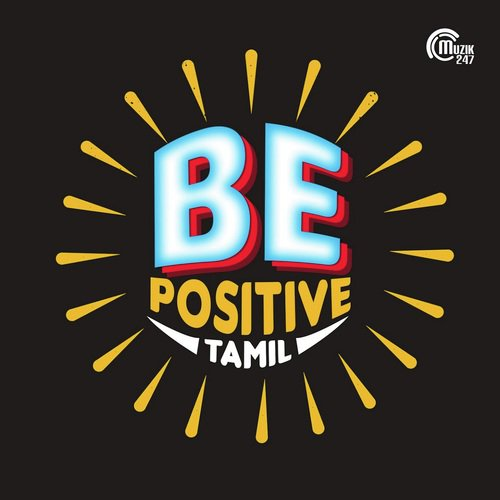 Be Positive - Tamil Motivational Songs