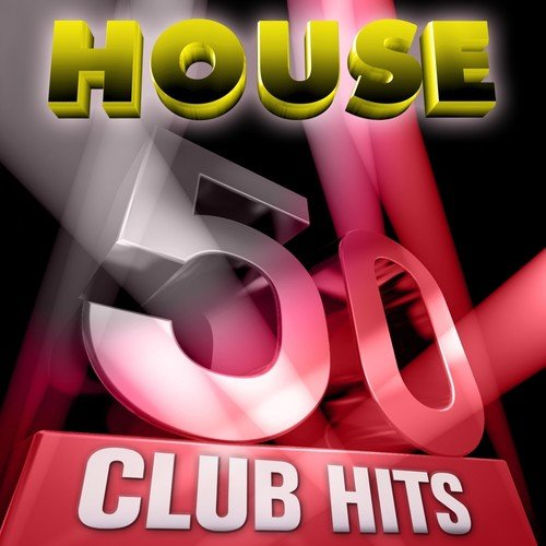 50 House Club Hits, Vol  1 (5 Hours Full Of Essential Music