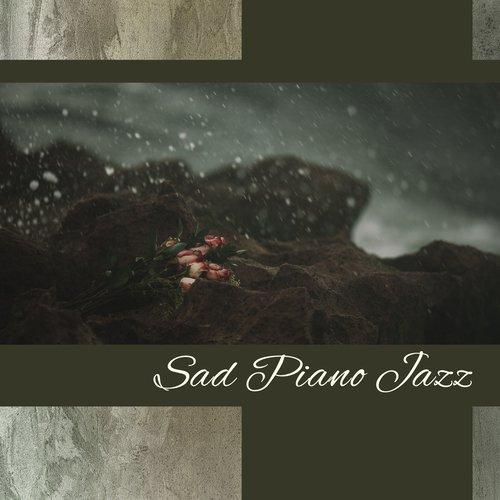 Sad Piano Jazz by Sad Instrumental Piano Music Zone