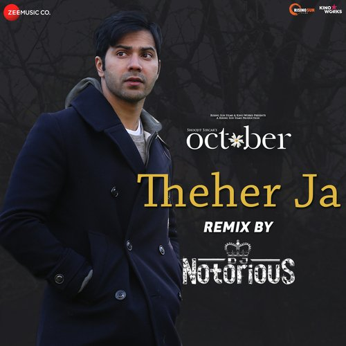 Theher Ja Remix by DJ Notorious (October)