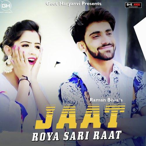 Jaat Roya Sari Raat Songs Download Free Online Songs Jiosaavn