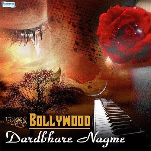 Bollywood Dardbhare Nagme