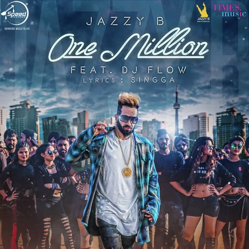 One Million (Full Song) - Jazzy B feat  Dj Flow - Download or Listen