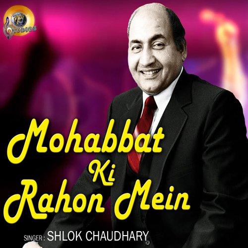 Mohabbat Ki Rahon Mein - Shlok Chaudhary - Download or Listen Free