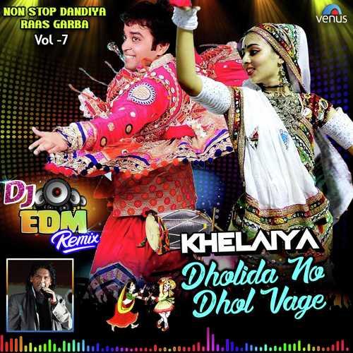 Dholida Dhol Re Vagad - Dj EDM Remix