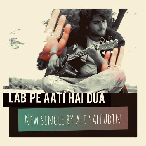 Listen to Lab Pe Aati Hai Dua Songs by Ali Saffudin