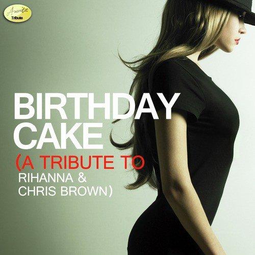 Rihanna ft chris brown birthday cake remix instrumental.