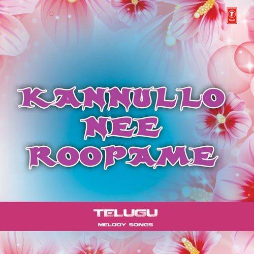 Kannullo Nee Roopame