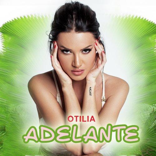Adelante (Full Song) - Otilia - Download or Listen Free Online - Saavn
