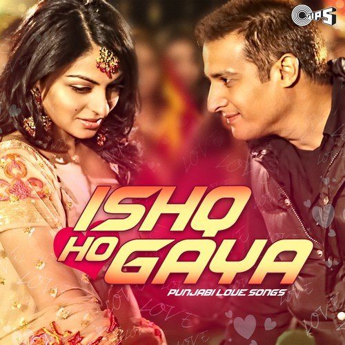 Ishq Ho Gaya (Punjabi Love Songs) - All Songs - Download