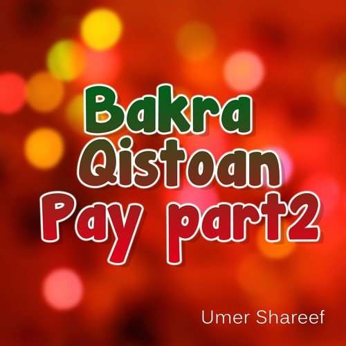 Listen to Bakra Qistoan Pay, Pt  2 Songs by Shakeel Siddiqui