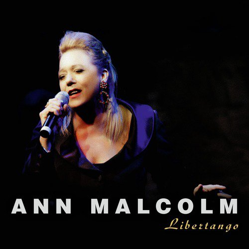 Listen to Libertango Songs by Ann Malcolm - Download