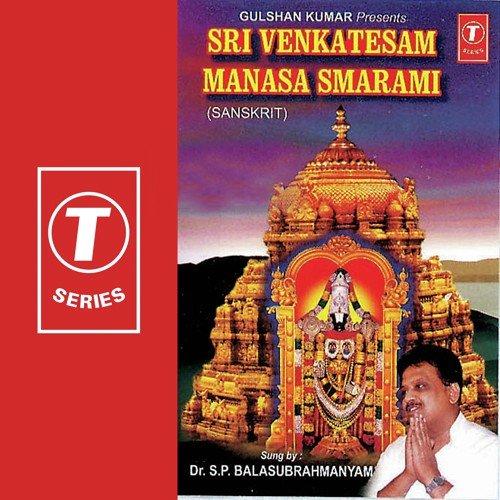 Sri Venkatesam Manasa Smarami (Full Song) - S P
