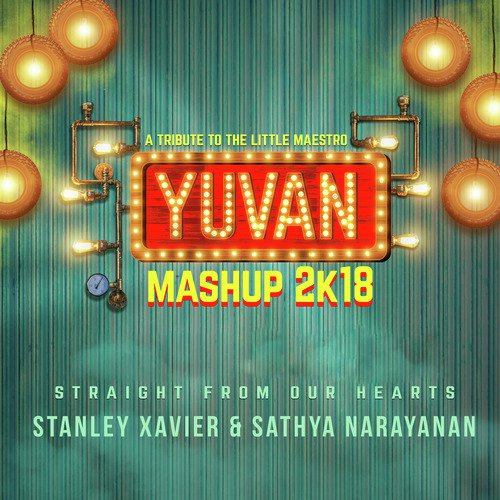 Yuvan Mashup 2k18 (Straight From Our Hearts) Song - Download