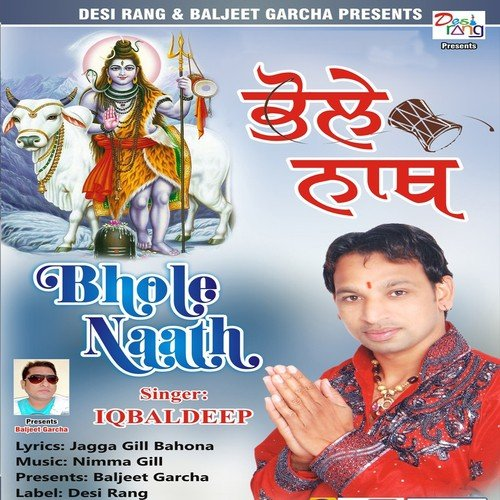 Listen to Bhole Nath Songs by Iqbaldeep - Download Bhole