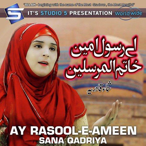 Listen to Ay Rasool-e-Ameen Songs by Sana Qadriya - Download