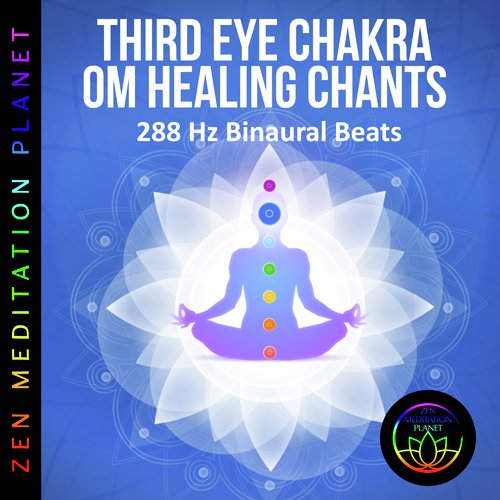 Third Eye Chakra OM Healing Mantra Chants - 288 Hz Binaural Beats