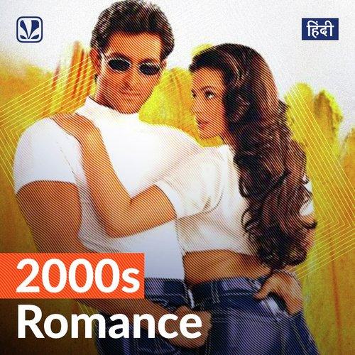 2000s Romance - Hindi