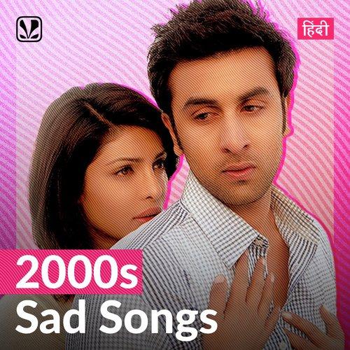 2000s Sad Songs