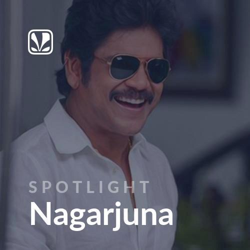 Spotlight - Nagarjuna