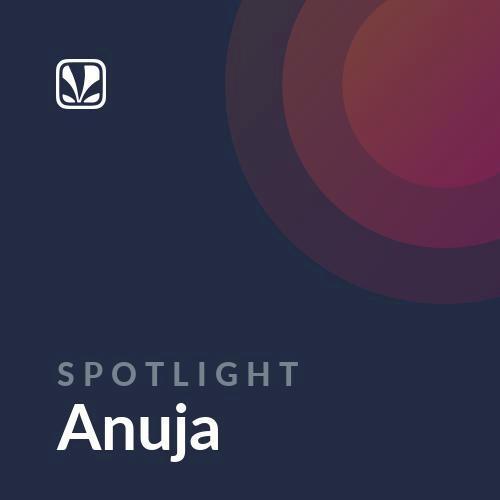 Spotlight - Anuja