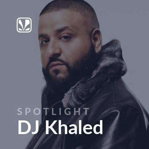 Spotlight - DJ Khaled