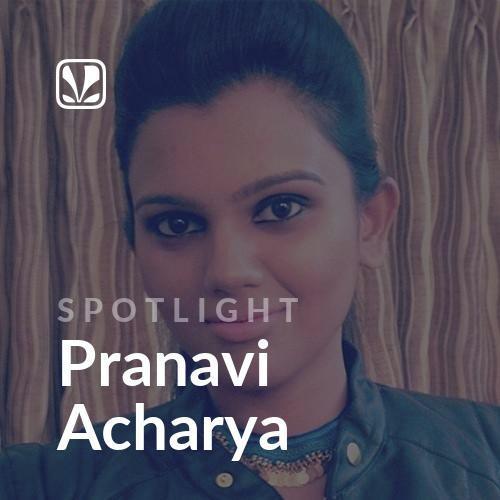 Spotlight - Pranavi Acharya