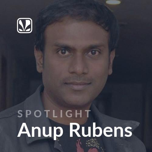 Spotlight - Anup Rubens