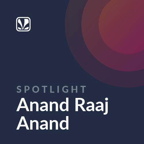 Spotlight - Anand Raaj Anand