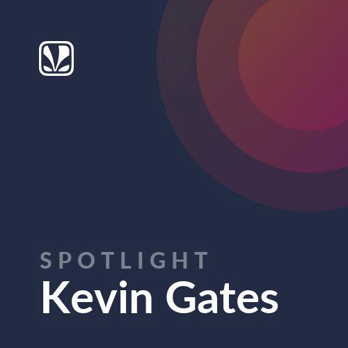 Spotlight - Kevin Gates