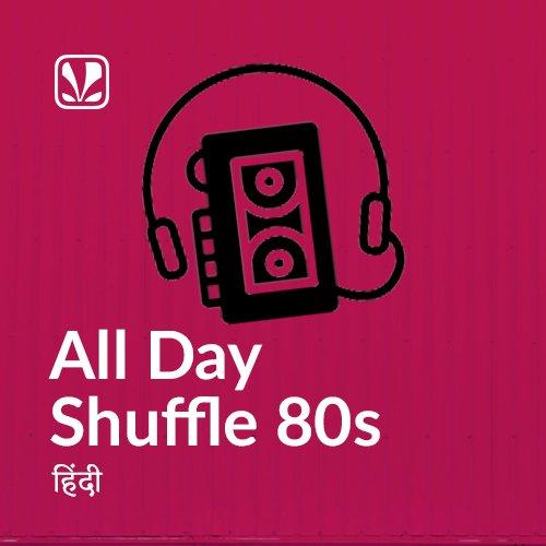 All Day Shuffle 80s - Hindi