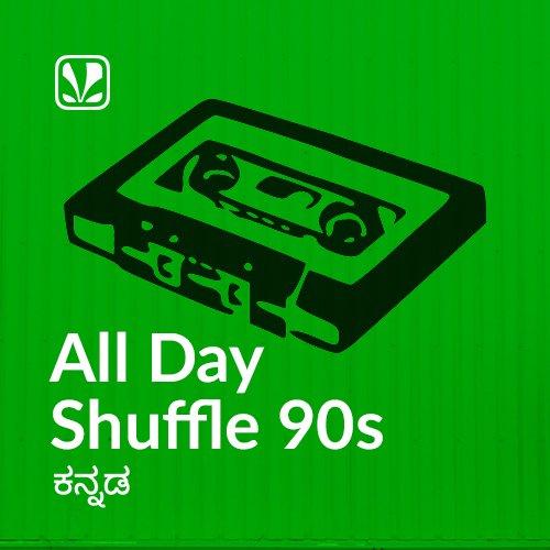 All Day Shuffle - 90s - Kannada