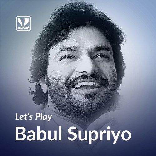 Lets Play - Babul Supriyo