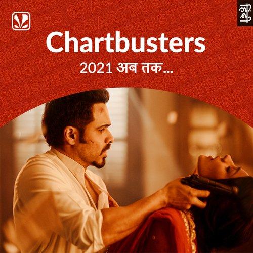 Chartbusters 2021 - Hindi