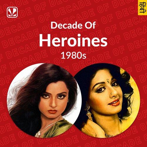 Decade Of Heroines - 1980s
