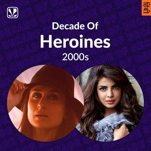 Decade Of Heroines - 2000s